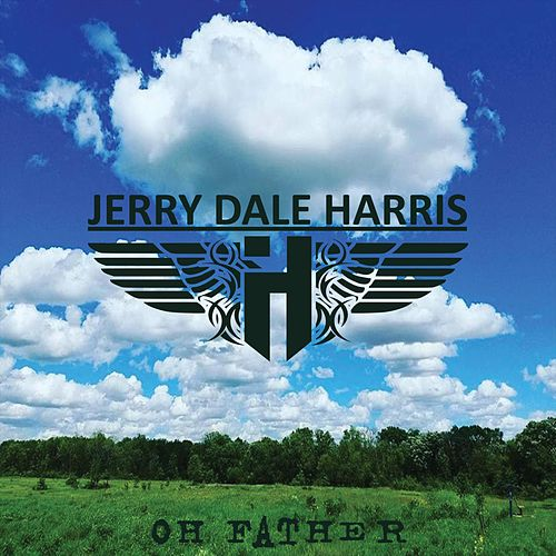 Oh Father von Jerry Dale Harris