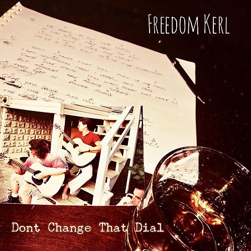 Dont Change That Dial von Freedom Kerl