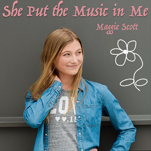 She Put the Music in Me by Maggie Scott