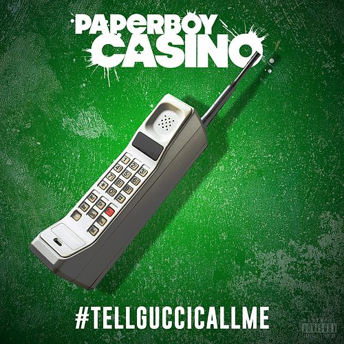 #Tellguccicallme by Paperboy Casino
