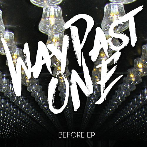 Before EP by WayPastOne
