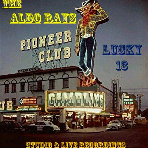 Lucky 13 von The Aldo Rays
