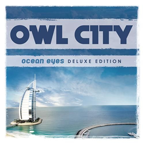 Ocean Eyes Deluxe Edition by Owl City