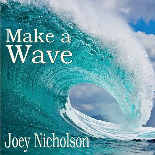 Make a Wave by Joey Nicholson