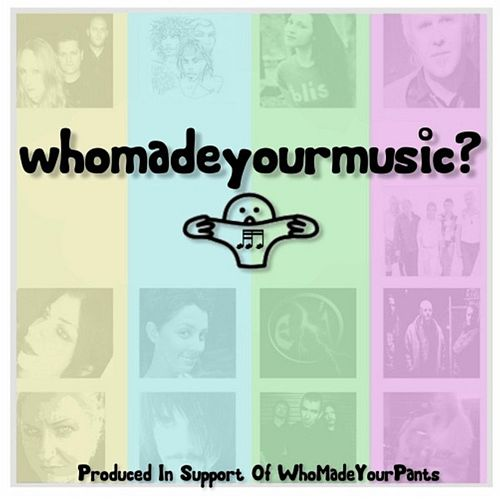 Who Made Your Music? von Various Artists