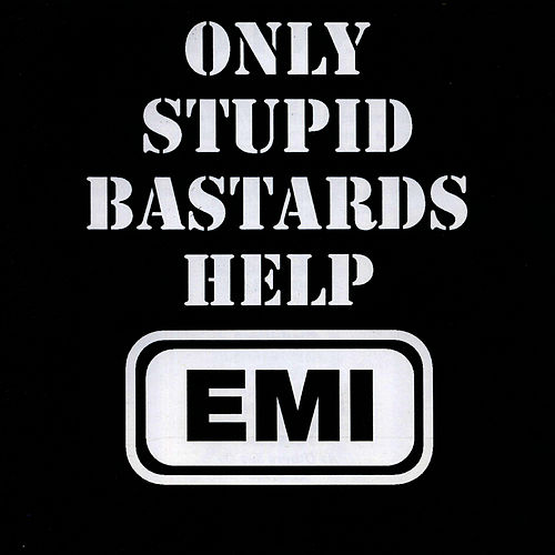 Only Stupid Bastards Help EMI by Conflict