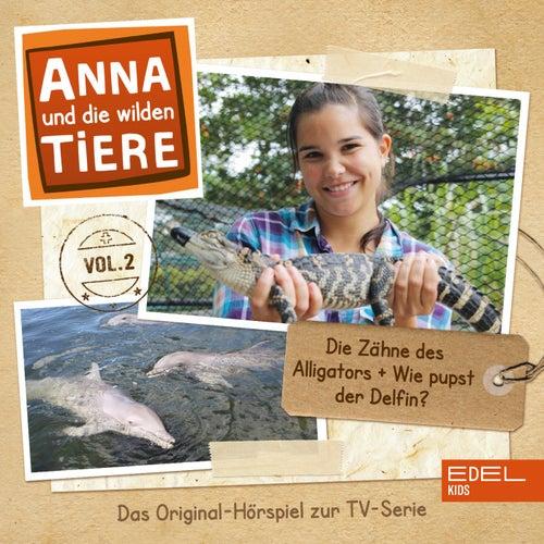Folge 2: Die Zähne des Alligators + Wie pupst ein Delfin? von Anna und die wilden Tiere