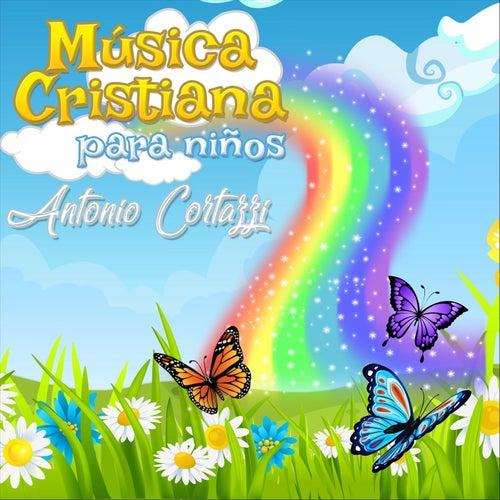 Música Cristiana para Niños de Antonio Cortazzi