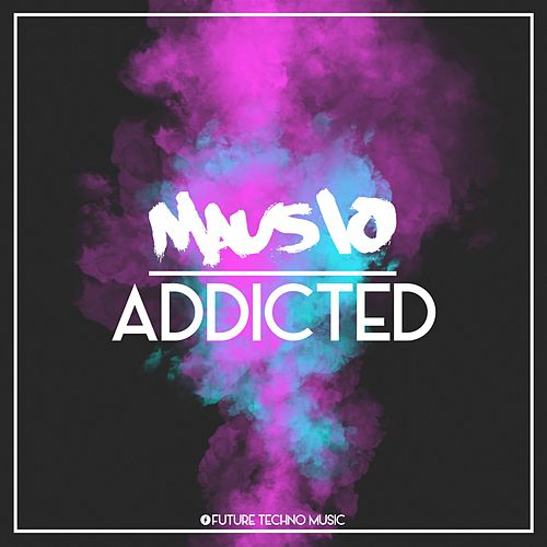 Addicted von Mausio