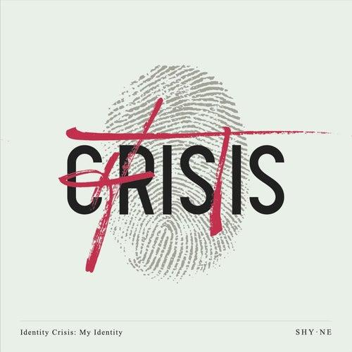 Identity Crisis: My Identity by Shyne