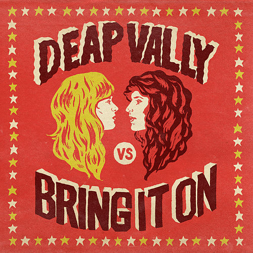 Bring It On by Deap Vally