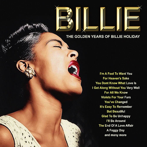 Billie - The Golden Years Of Billie Holiday by Billie Holiday