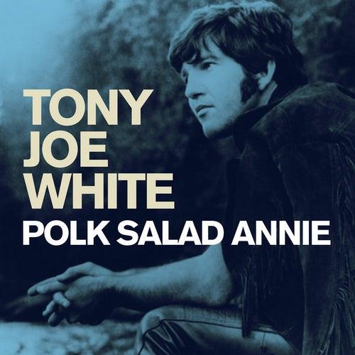 Polk Salad Annie de Tony Joe White