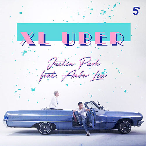 XL UBER (feat. Amber Liu) by Justin Park