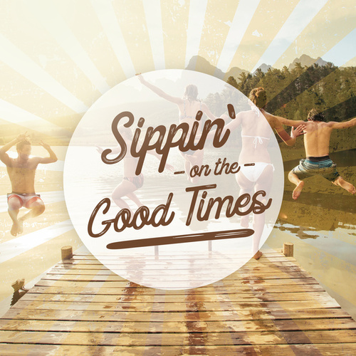 Sippin' on the Good Times by Adam Sanders