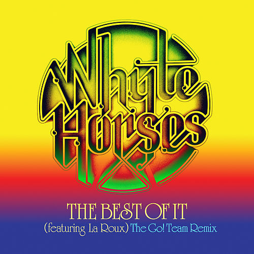 Best of It (The Go! Team Remix) de Whyte Horses