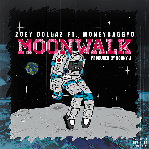 Moonwalk by Zoey Dollaz
