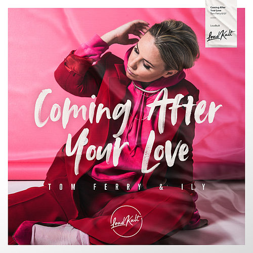Coming After Your Love von Tom Ferry