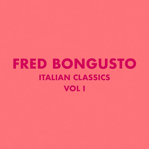 Italian Classics: Fred Bongusto, Vol. 1 de Fred Bongusto