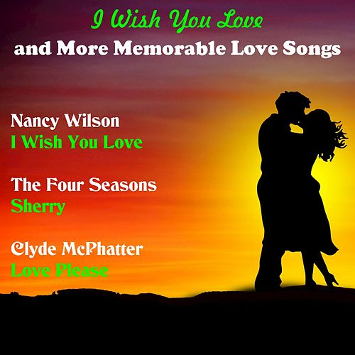 I Wish You Love and More Memorable Love Songs de Various Artists