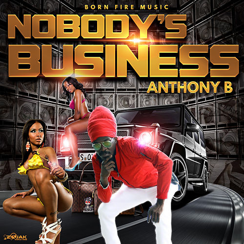 Nobody's Business - Single by Anthony B