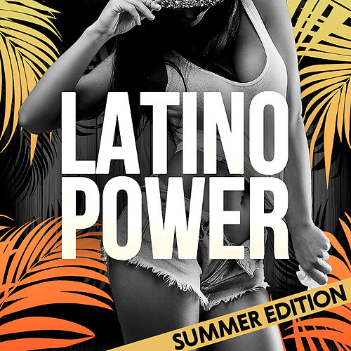 Latino Power (Summer Edition) by The Varios