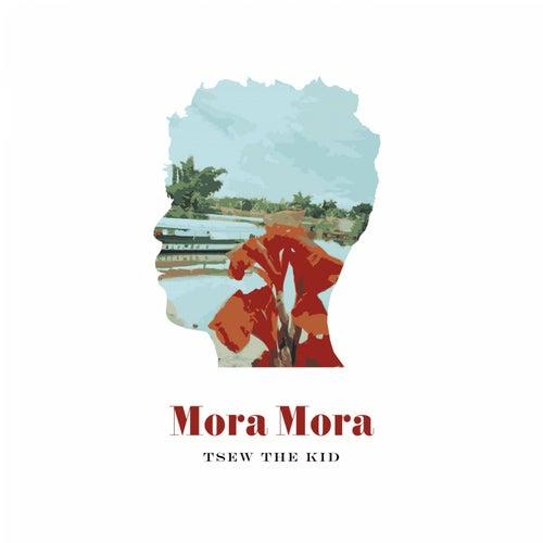Mora Mora by Tsew The Kid