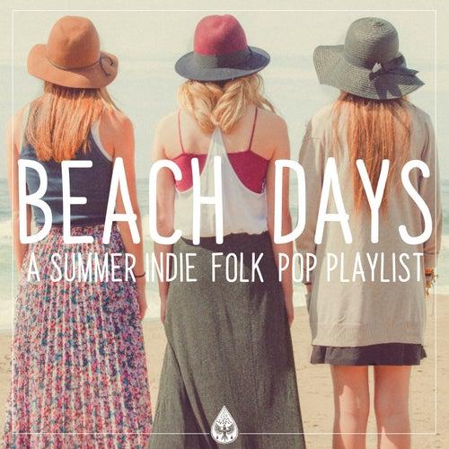 Beach Days: A Summer Indie / Folk / Pop Playlist by Various Artists