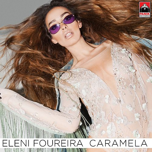 "Eleni Foureira (Ελένη Φουρέιρα): ""Caramela (Greek Version)"""