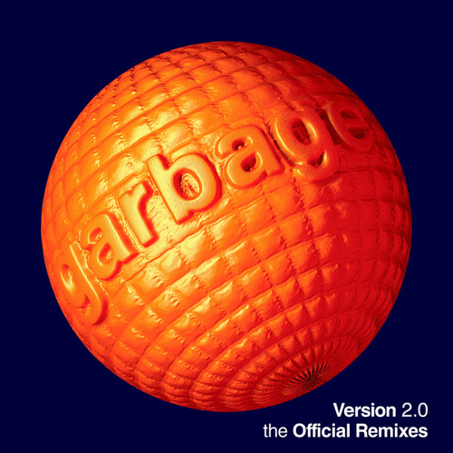 Version 2.0 - The Offical Remixes by Garbage