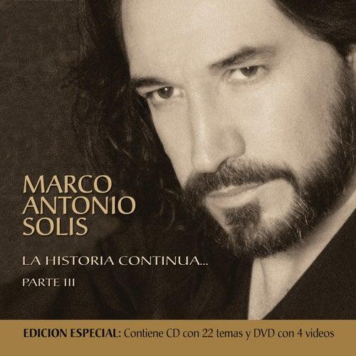 La Historia Continua Parte III by Marco Antonio Solis