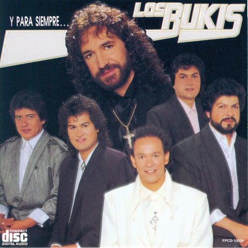 Y Para Siempre ... by Los Bukis