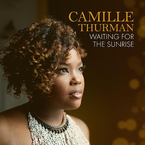 Waiting for the Sunrise by Camille Thurman