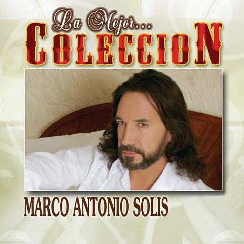 La Mejor Coleccion de Marco Antonio Solis