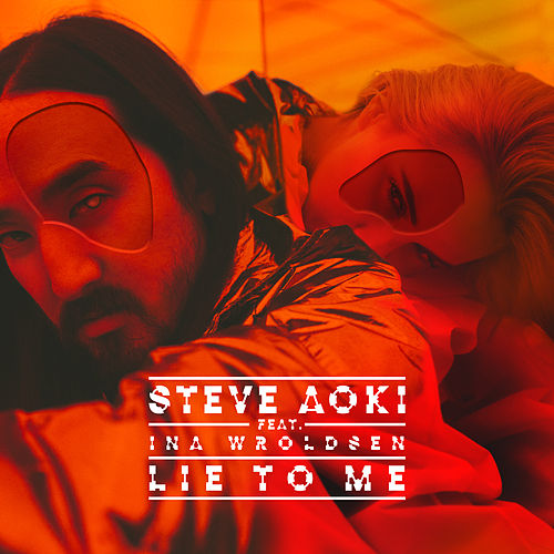 Lie To Me de Steve Aoki