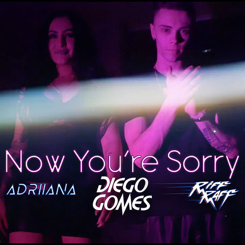 Now You're Sorry von Diego Gomes