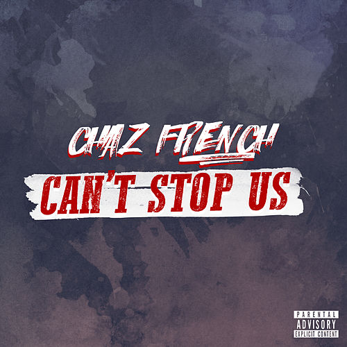 Can't Stop Us de Chaz French