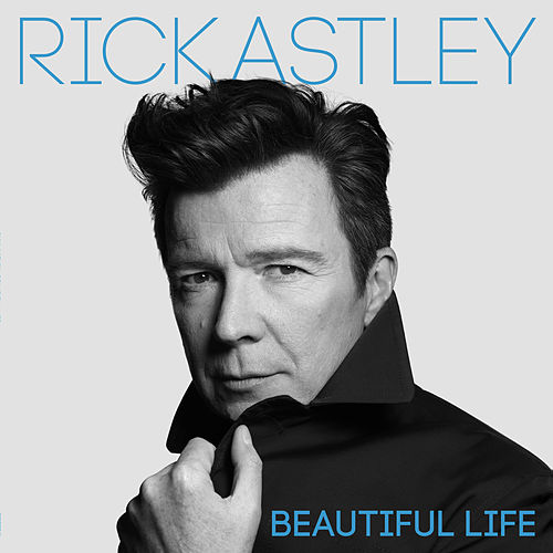 Beautiful Life von Rick Astley