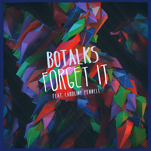 Forget It von BoTalks