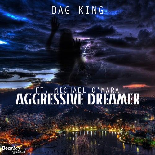 Aggressive Dreamer de Dag King