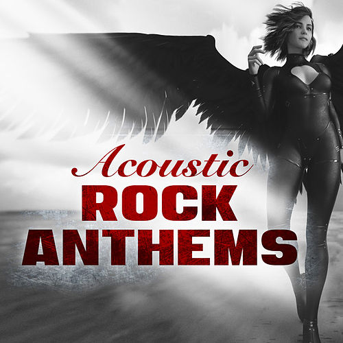 Acoustic Rock Anthems von Various Artists