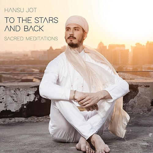 To the Stars and Back von Hansu Jot