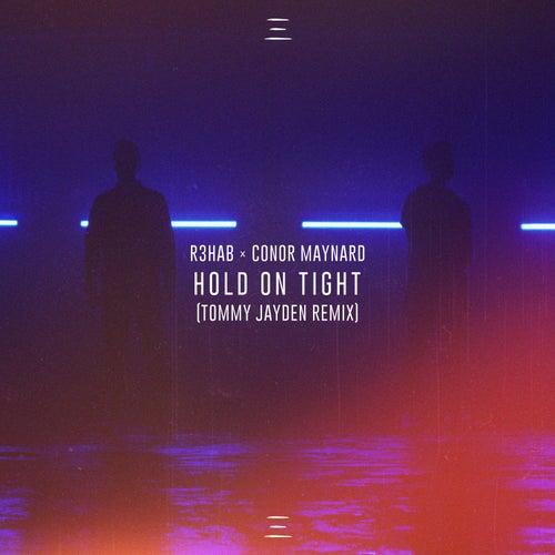 Hold on Tight (Tommy Jayden Remix) von R3HAB