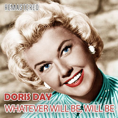 Whatever Will Be, Will Be by Doris Day
