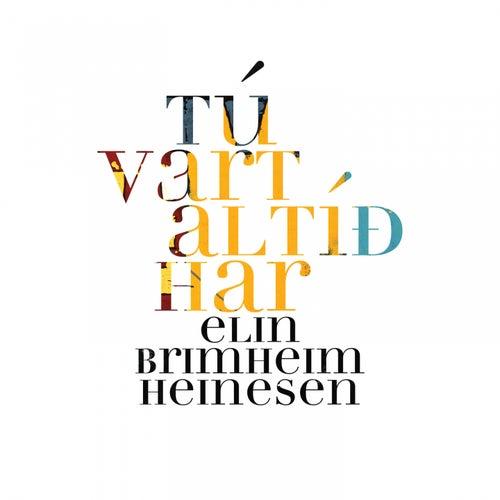 Tú Vart Altíð Har by Elin Brimheim Heinesen