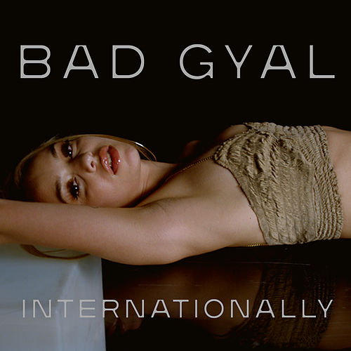 Internationally by Bad Gyal
