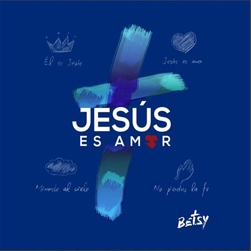 Jesús Es Amor by Betsy