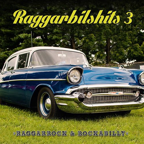 Raggarbilshits, Vol. 3 - Raggarrock & Rockabilly de Various Artists