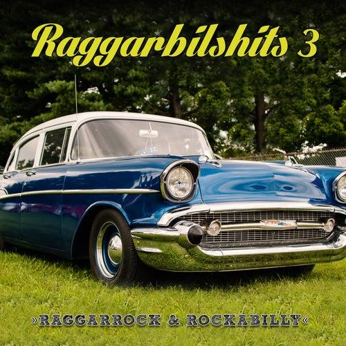 Raggarbilshits, Vol. 3 - Raggarrock & Rockabilly by Various Artists