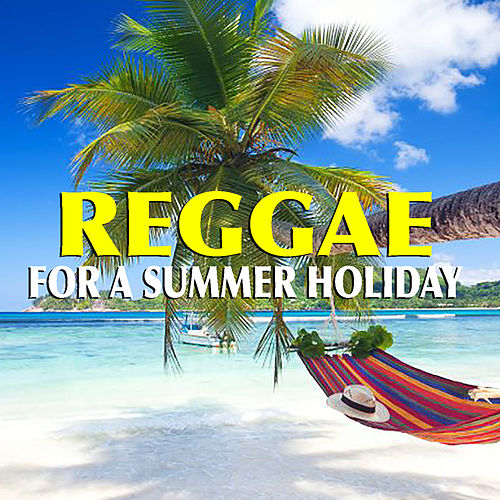 Reggae For A Summer Holiday von Various Artists